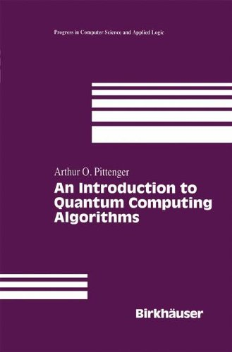 An Introduction to Quantum Computing Algorithms (Progress in Computer Science and Applied Logic)