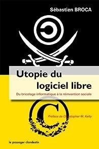 Utopie du logiciel libre par Sébastien Broca