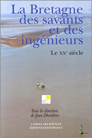 Livre gratuits La Bretagne des savants et des ingénieurs : Le XXe siècle pdf
