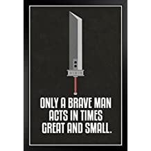 Only A Brave Man Acts In Times Great and Small Quote Video Gaming Framed Poster by ProFrames 14x20 inch