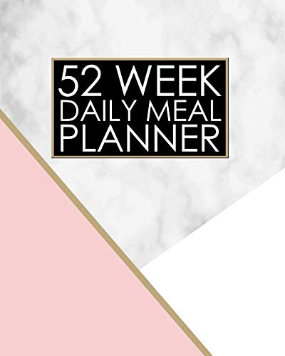 52 Week Daily Meal Planner: Elegant Pink Gold and Marble Meal Planner helps plan and prepare tasty meals for your family. With recipe lists and budget ... healthy and happy! ()