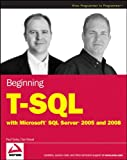 Beginning T-SQL with Microsoft SQL Server 2005 and 2008, Paul Turley and Dan Wood, 0470257032