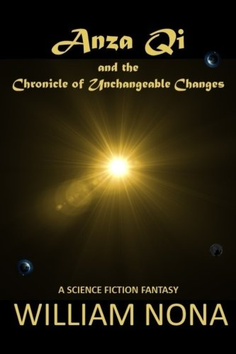 Download Anza Qi: The Chronicle of Unchangeable Changes (Synchronicity) (Volume 1) PDF