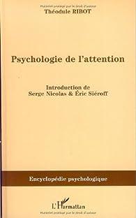 Psychologie de l'attention (1889) par Théodule Ribot