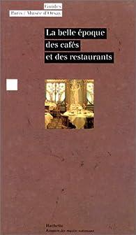 La Belle Epoque des cafés et des restaurants par Bruno Girveau