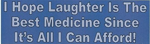 10in x 3in Hope Laughter Best Medicine Afford Bumper Sticker Decal Stickers Decals by StickerTalk