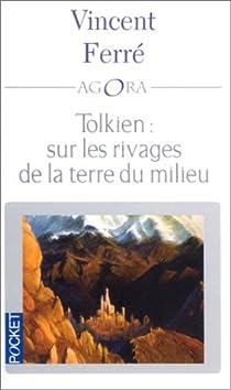 Tolkien sur les rivages de la terre du milieu par Ferré