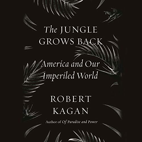 The Jungle Grows Back: America and Our Imperiled World by Random House Audio