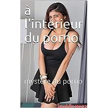 à l'intérieur du porno: mystère du porno (French Edition)