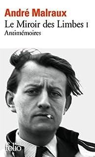 Le Miroir des limbes [1] : Antimémoires, Malraux, André