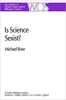 Book Is Science Sexist?: And Other Problems in the Biomedical Sciences (The Western Ontario Series in Philosophy of Science)