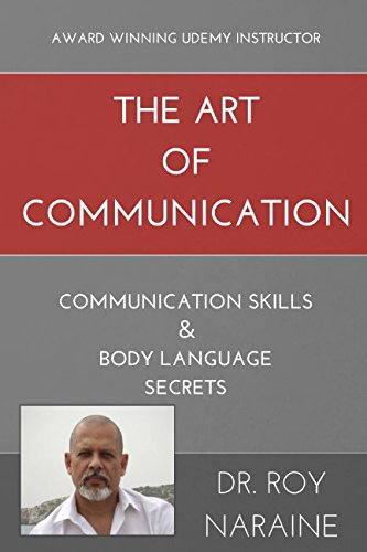 THE ART OF COMMUNICATION: COMMUNICATION SKILLS & BODY LANGUAGE SECRETS