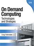 img - for On Demand Computing: Technologies and Strategies book / textbook / text book