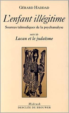 Livres L'enfant illégitime. Sources talmudiques de la psychanalyse. pdf, epub ebook