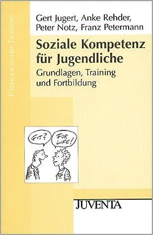 Jugert, Soziale Kompetenz für Jugendliche: Grundlagen und Training ...