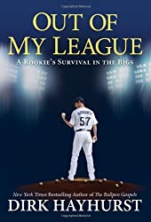 Out of My League by Dirk Hayhurst (2012-03-01)