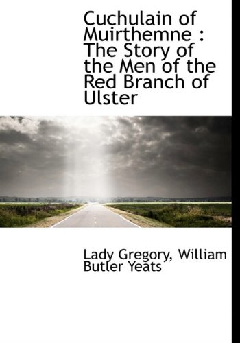 Download Cuchulain of Muirthemne: The Story of the Men of the Red Branch of Ulster ebook