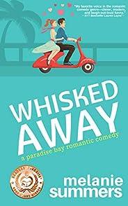 Whisked Away (PARADISE BAY SERIES Book 2) (English Edition)