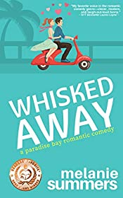 Whisked Away (A Paradise Bay Romantic Comedy Book 2)