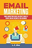 Email Marketing  Email Marketing Guide on How to Make 6 Figure Online Business For Beginner (Passive Income, Internet Marketing, Email Marketing, Blogger, ... Financial Freedom, Marketing Strategies)