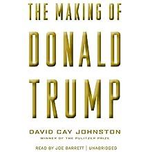 The Making of Donald Trump Audiobook by David Cay Johnston Narrated by Joe Barrett