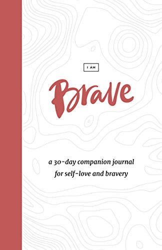 The Brave Companion Journal: A 30-Day Guided Journal of Self-Love and Bravery cover