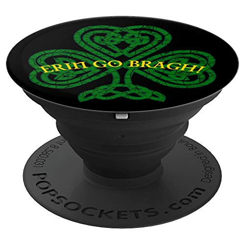 - Celtic Clover Erin Go Bragh! - PopSockets Grip and Stand for Phones and Tablets