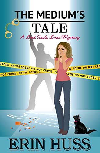 The Medium's Tale (A Lost Souls Lane Mystery Book 5) by [Huss, Erin]