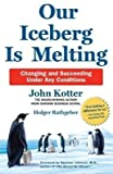 img - for Our Iceberg is Melting : Changing and Succeeding Under Any Conditions(Paperback) - 2014 Edition book / textbook / text book