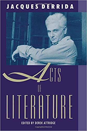 Acts of Literature, Jacques Derrida
