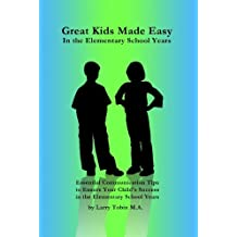 Great Kids Made Easy: In the Elementary Years (Great Kids Made Easy Series Book 2)