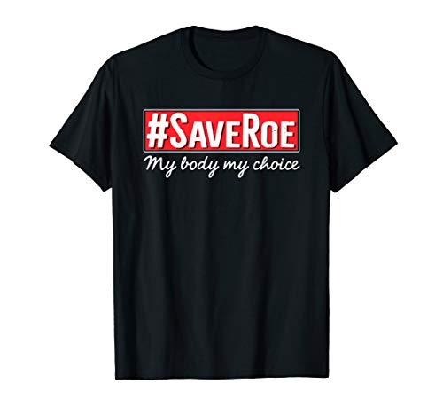 - #SaveRoe Hashtag Save Roe vs Wade Feminist Choice Protest T-Shirt