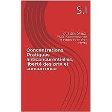 Concentrations, Pratiques anticoncurentielles, liberté des prix et concurrence: DUT GEA OPTION PMO - Concentrations et contrôles en droit interne  (French Edition)