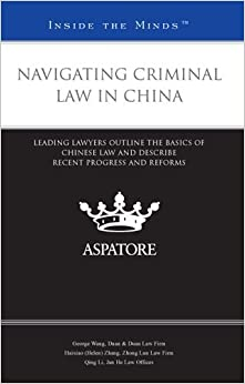Book Navigating Criminal Law in China: Leading Lawyers Outline the Basics of Chinese Law and Describe Recent Progress and Reforms (Inside the Minds) by Multiple Authors (2012)