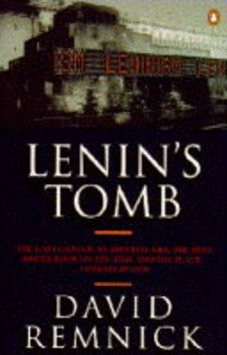 Lenin's Tomb  Last Days Of The Soviet Empire
