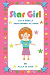 Star Girl 2013 Weekly Engagement Planner Paperback