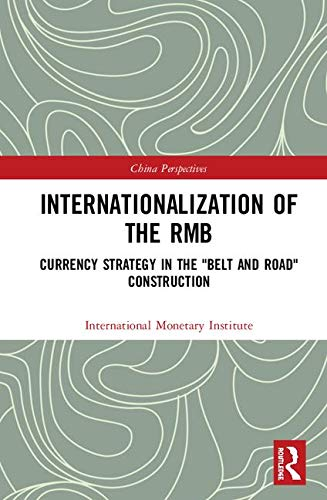Internationalization of the RMB: Currency Strategy in the