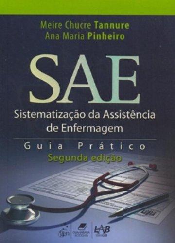 SAE. Sistematização da Assistência de Enfermagem: Guia Prático
