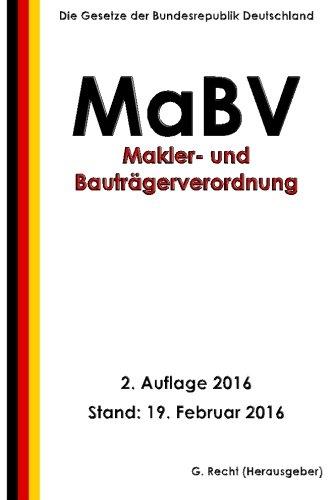 Makler- und Bauträgerverordnung - MaBV, 2. Auflage 2016 Taschenbuch – 19. Februar 2016 G. Recht 1530140307 LAW / Landlord & Tenant Landlord & Tenant