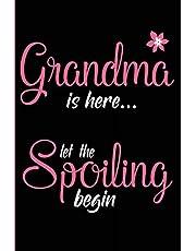 Grandma Is Here Let The Spoiling Begin: New Grandma Blank Lined Brag Book Journal, Diary or Planner