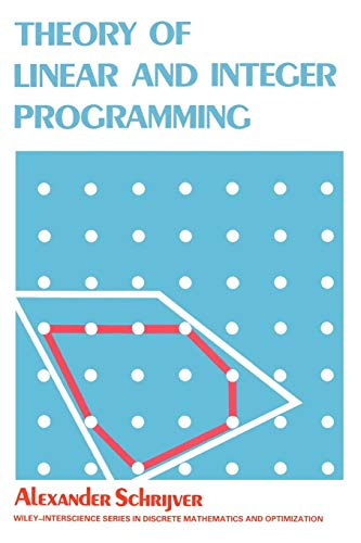 Theory of Linear and Integer Programming (Integer Linear Programming)