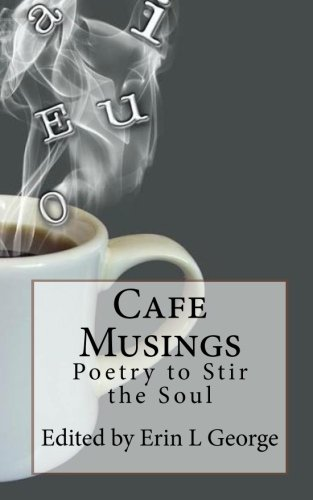 Cafe Musings: Poetry to Stir the Soul