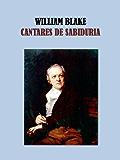 CANTARES DE SABIDURIA - WIlLIAM BLAKE