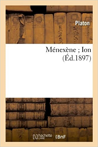 Read Online Ménexène ; Ion (Éd.1897) epub pdf