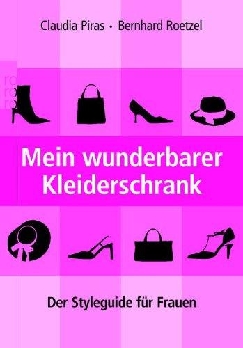 Mein wunderbarer Kleiderschrank: Der Styleguide für Frauen