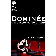 Dominée par l'inconnu du cinéma (French Edition)