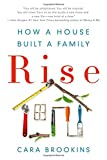 img - for Rise: How a House Built a Family book / textbook / text book