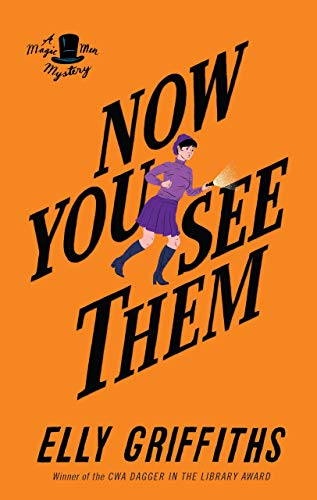 Now You See Them (Magic Men Mysteries) by [Griffiths, Elly]