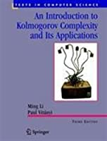An Introduction to Kolmogorov Complexity and Its Applications (Texts in Computer Science)