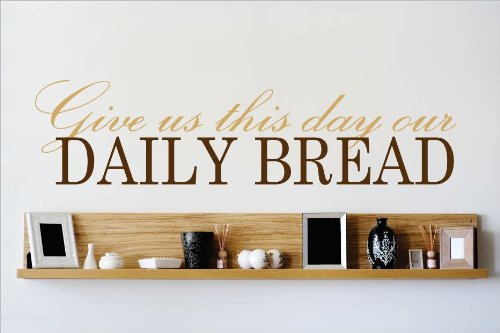 Design with Vinyl OMG 474 As Seen Give Us This Day Our Daily Bread Quote Lettering Decal Home Decor Kitchen Living Room Bathroom, 10 by 40-Inch - Our Daily Bread Dies